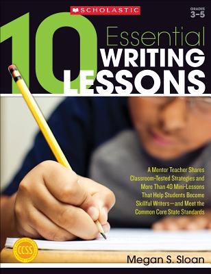 10 Essential Writing Lessons By Sloan, Megan