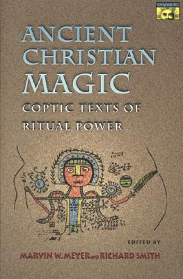 Ancient Christian Magic By Meyer, Marvin W. (EDT)/ Smith, Richard (EDT)