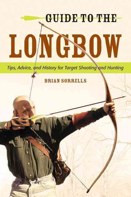 Guide to the Longbow By Sorrells, Brian J.
