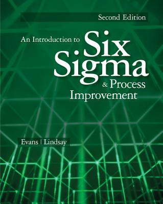 An Introduction to Six Sigma and Process Improvement By Evans, James R.