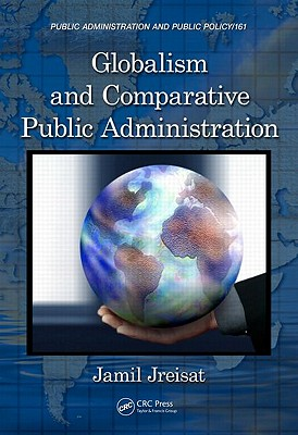 Globalism and Comparative Public Administration By Jreisat, Jamil